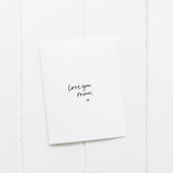 Love You Mom | Greeting Card