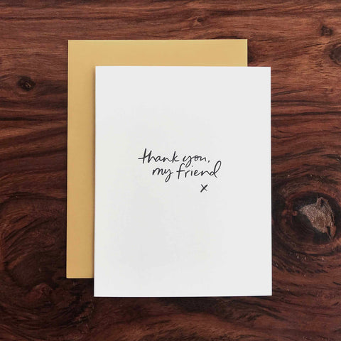 Thank You, My Friend | Greeting Card