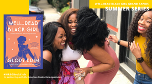 Well-Read Black Girl Grand Rapids Summer Series