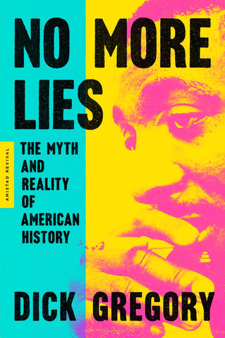 No More Lies : The Myth and Reality of American History