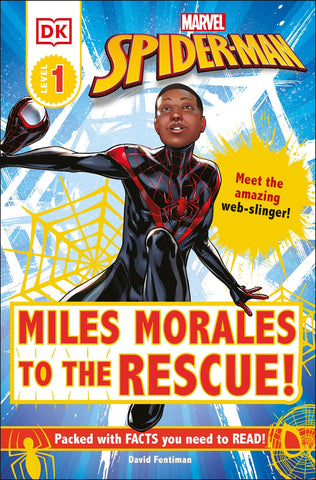 Marvel Spider-Man: Miles Morales to the Rescue! : Meet the amazing web-slinger!