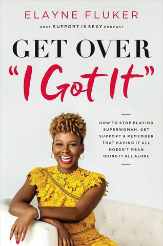 Get Over 'I Got It'