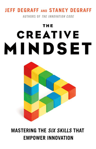 The Creative Mindset: Mastering the Six Skills That Empower