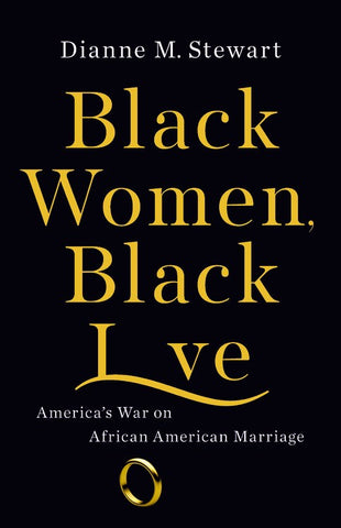 Black Women, Black Love: America's War on African American Marriage