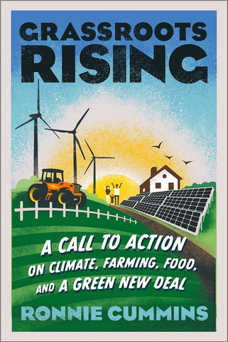 Grassroots Rising: A Call to Action on Climate, Farming, Food, and a Green New Deal