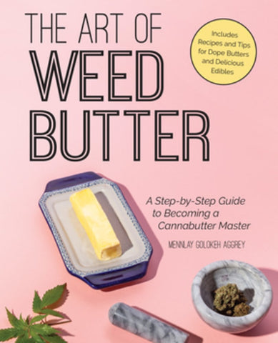 The Art of W**d Butter