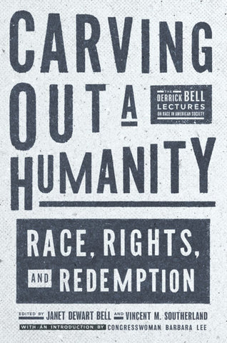 Carving Out a Humanity: Race, Rights, and Redemption