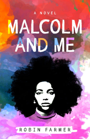 Malcolm and Me: A Novel