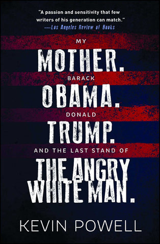 My Mother. Barack Obama. Donald Trump. And the Last Stand of the Angry White Man