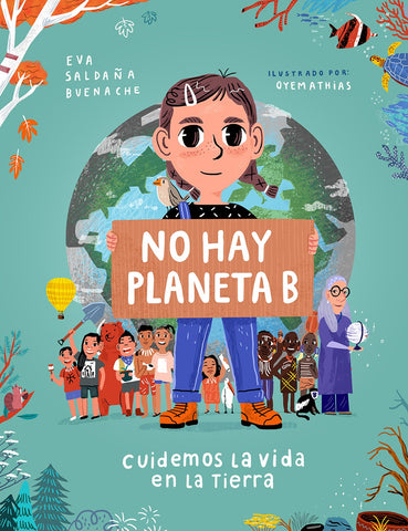 There Is No Planet B. Lets Take Care of Life on Earth