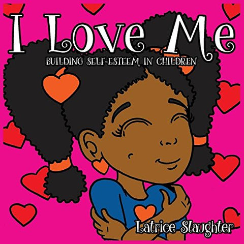 I Love Me: Building Self-Esteem in Children