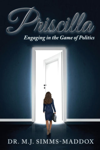 Priscilla: Engaging in the Game of Politics