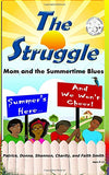 The Struggle: Mom and the Summertime Blues