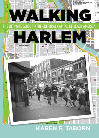 Walking Harlem: The Ultimate Guide to the Cultural Capital of Black America