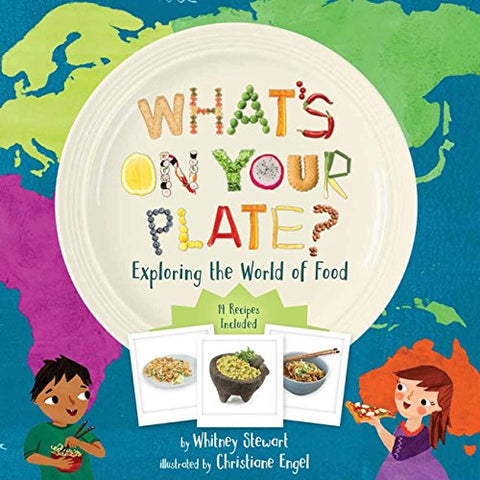 What's on Your Plate?: Exploring the World of Food