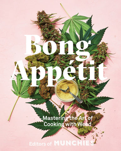 Bong Appétit: Mastering the Art of Cooking with Weed