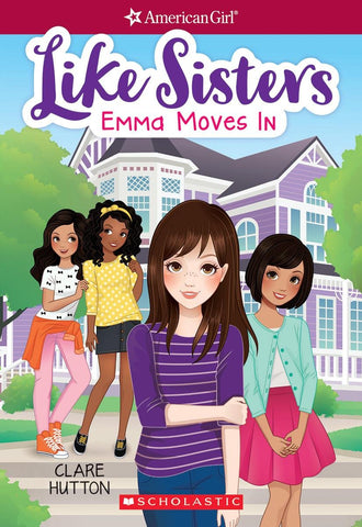 Emma Moves in (American Girl: Like Sisters #01 )