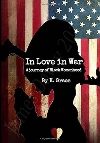 In Love in War: A Journey of Black Womanhood