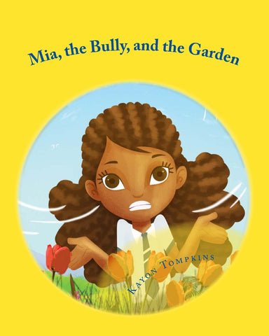 Mia, the Bully, and the Garden