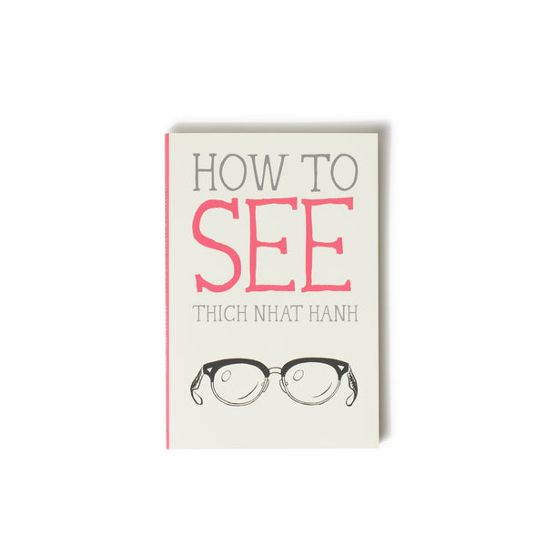 How to See (Mindfulness Essentials Book 7)