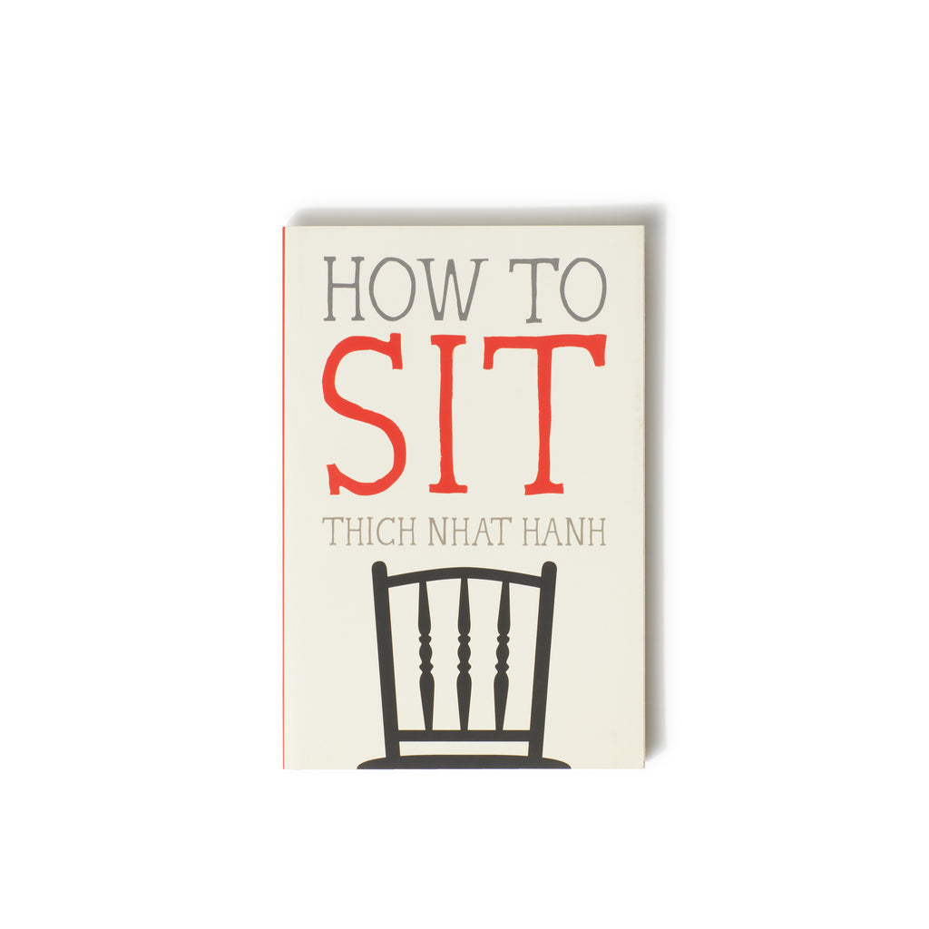 How to Sit by Thich Nhat Hanh