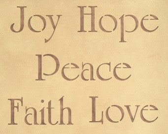 #877 Joy Hope Peace Love Faith Stencil
