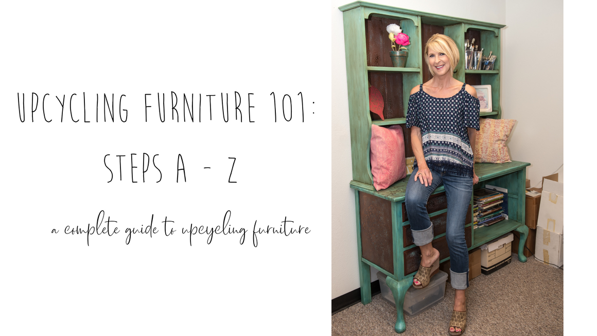Upcycling Furniture 101: Steps A - Z