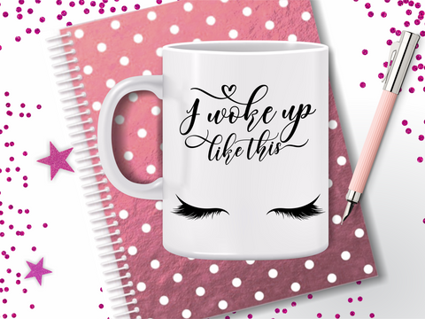 'I Woke Up Like This' Coffee Mug