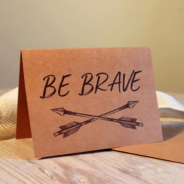 Greeting Card - Be Brave - Alywillow