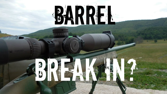 How to Properly Break In a Rifle Barrel