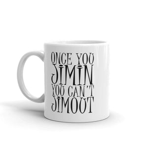 Once you JIMIN you can't JIMOUT Mug