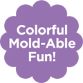 Colorful Mold-Able Fun!