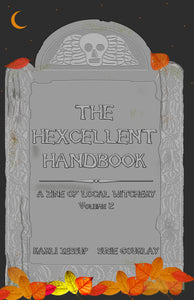The Hexcellent Handbook: A Zine of Local Witchery Volume 2 [PHYSICAL COPY]
