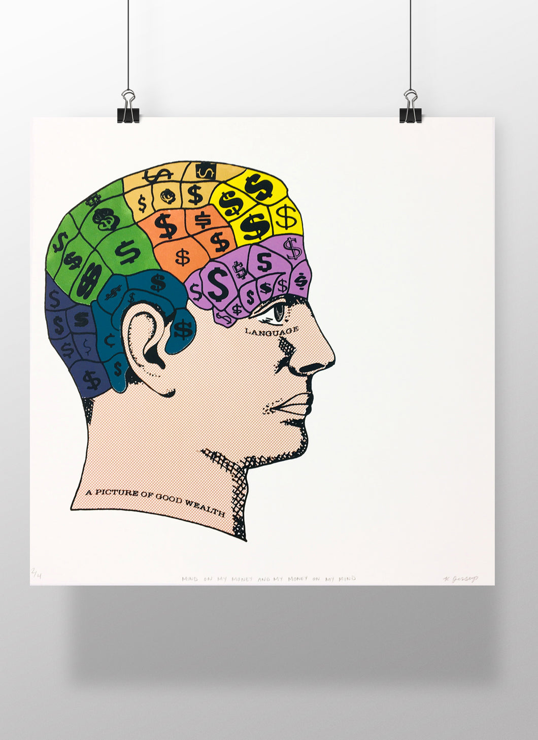 Mind on my money and my money on my mind - Limited Edition Screen Print