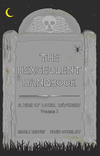 The Hexcellent Handbook: A Zine of Local Witchery Volume 1 [DIGITAL COPY]