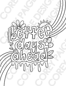 Better Days Ahead Coloring Sheet