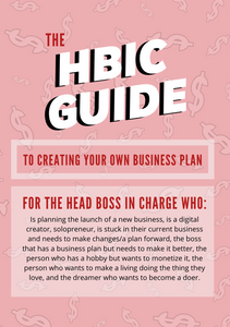 THE HBIC GUIDE TO CREATING YOUR OWN BUSINESS PLAN