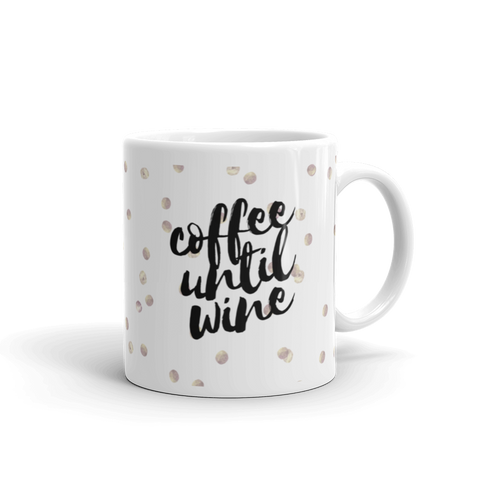Coffee Til Wine Mug