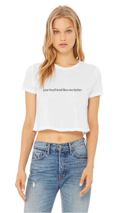Your BF Likes Me Better Tee - Lindsey's Kloset