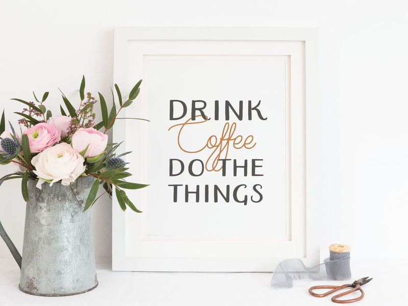 Drink Coffee, Do the Things Art Print - onderkast-studio
