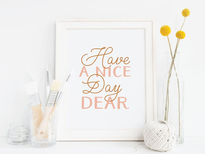 Have a Nice Day Dear Art Print - onderkast-studio