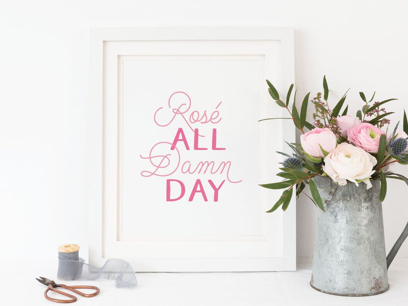 Rosé All Damn Day Art Print - onderkast-studio
