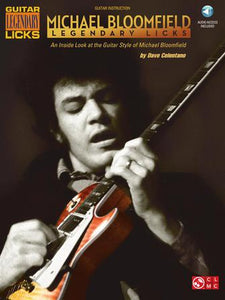 MICHAEL BLOOMFIELD – LEGENDARY LICKS