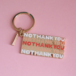 No Thank You Keychain