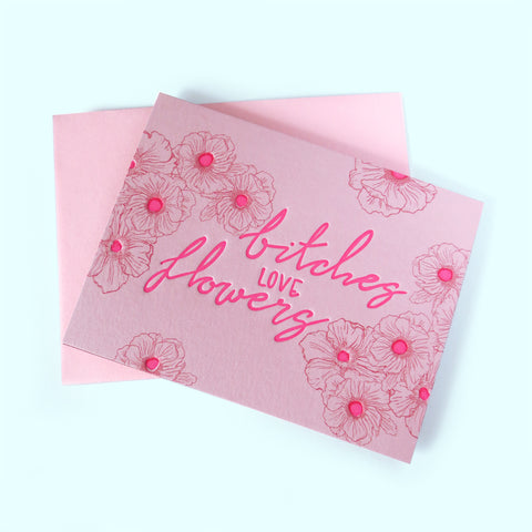 Bitches Love Flowers Greeting Card - Gold Crow Co.