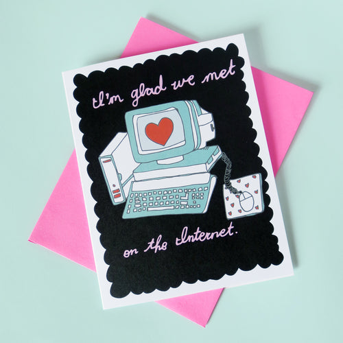 Glad We Met on the Internet Greeting Card - Gold Crow Co.