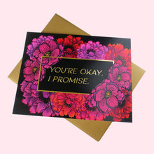 You're Okay, I Promise Greeting Card - Gold Crow Co.
