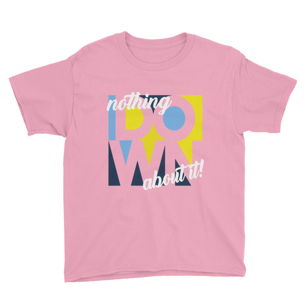Nothing Down About It - Kids Shirt