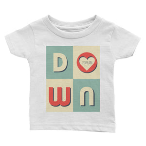 Down <3 Dream - Infant Tee