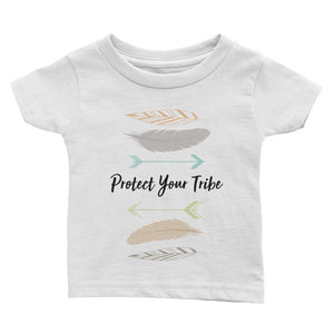 Protect Your Tribe - Infant Tee